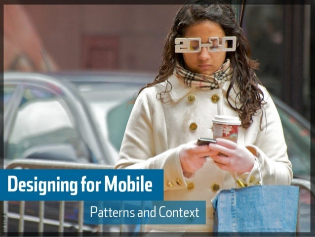 Designing for a Mobile Experience - Patterns and Context