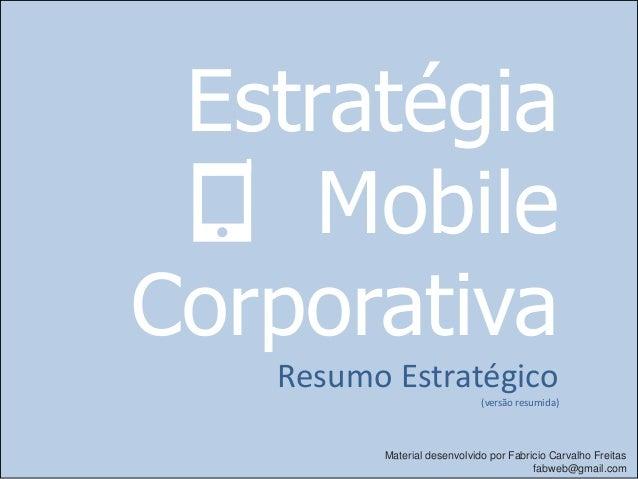 Estratégia     MobileCorporativa   Resumo Estratégico                             (versão resumida)         Material desen...