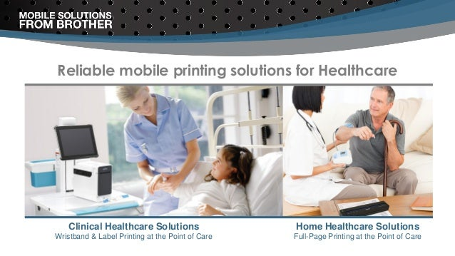 Reliable mobile printing solutions for Healthcare Clinical Healthcare Solutions Wristband & Label Printing at the Point of...