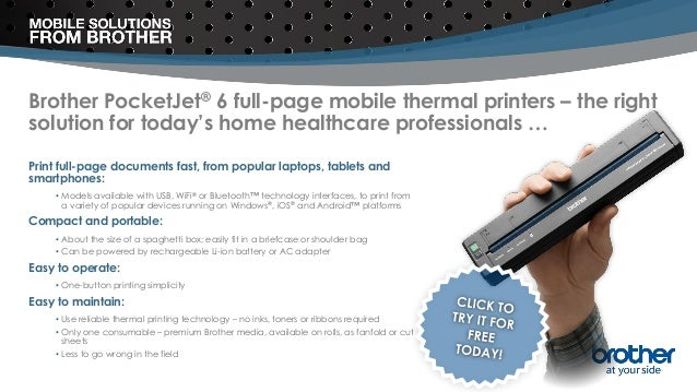 Brother PocketJet® 6 full-page mobile thermal printers – the right solution for today's home healthcare professionals … Pr...