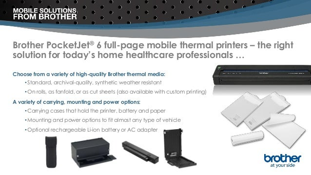 Brother PocketJet® 6 full-page mobile thermal printers – the right solution for today's home healthcare professionals … Ch...