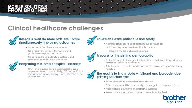 Clinical healthcare challenges Hospitals must do more with less – while simultaneously improving outcomes • Increased comp...