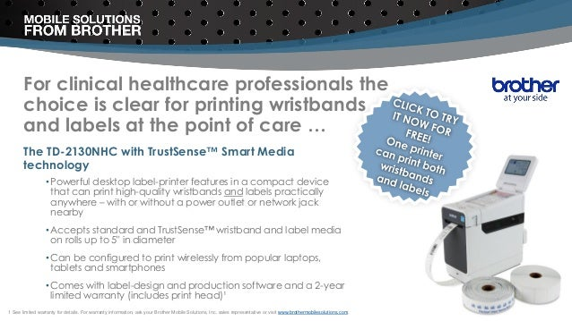 For clinical healthcare professionals the choice is clear for printing wristbands and labels at the point of care … 1 See ...