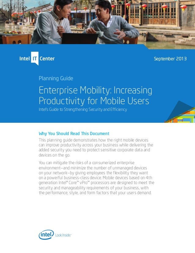Planning Guide Enterprise Mobility: Increasing Productivity for Mobile Users Intel's Guide to Strengthening Security and E...