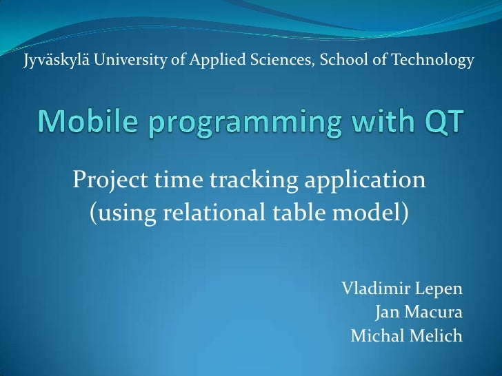 Jyväskylä University of Applied Sciences, School of Technology           Project time tracking application        (using r...