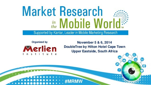 November 5 & 6, 2014  DoubleTree by Hilton Hotel Cape Town  Upper Eastside, South Africa  #MRMW  Organized by