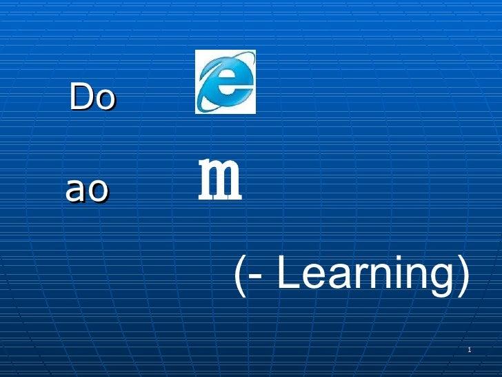 Do   ao  (- Learning) m