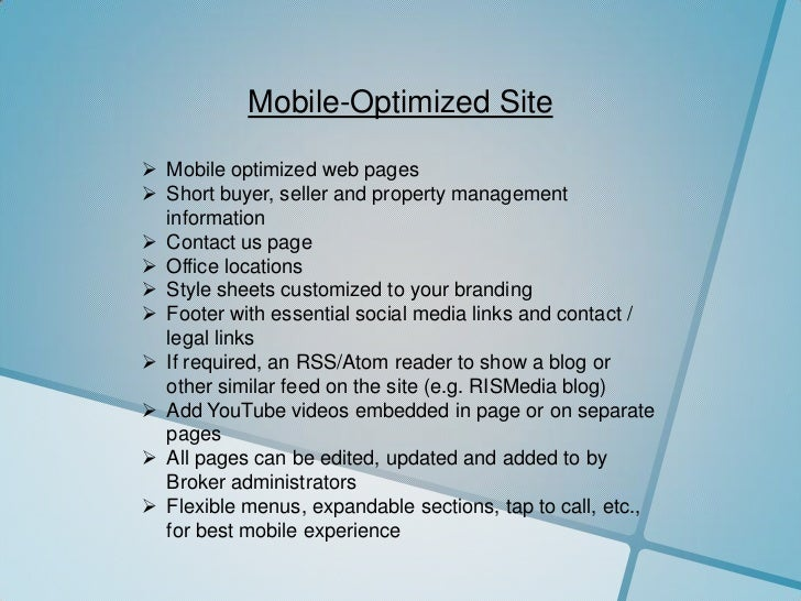 Mobile-Optimized Site Mobile optimized web pages Short buyer, seller and property management  information Contact us pa...