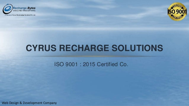 CYRUS RECHARGE SOLUTIONS ISO 9001 : 2015 Certified Co. Web Design & Development Company