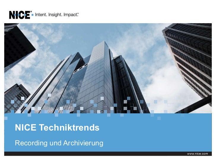 NICE Techniktrends  Recording und Archivierung