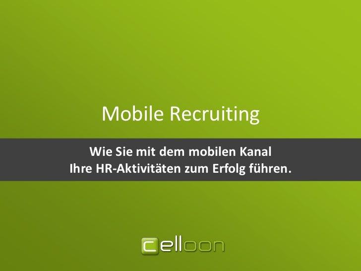 Mobile Recruiting    Wie Sie mit dem mobilen KanalIhre HR-Aktivitäten zum Erfolg führen.