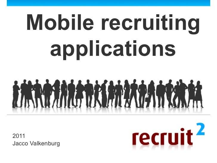 Mobile recruiting     applications2011Jacco Valkenburg
