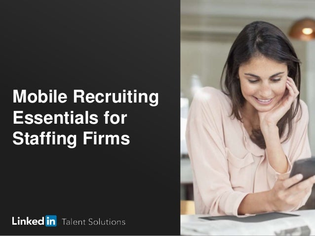 Mobile Recruiting Essentials for Staffing Firms