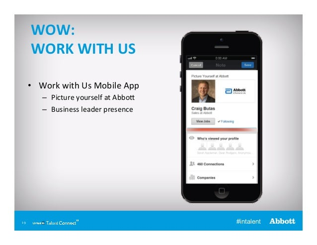 WOW:   WORK  WITH  US   • Work  with  Us  Mobile  App   – Picture  yourself  at  Abbo_   – Bu...