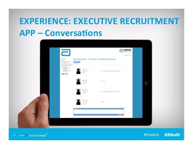 EXPERIENCE:  EXECUTIVE  RECRUITMENT   APP  –  ConversaQons    22 22  #intalent