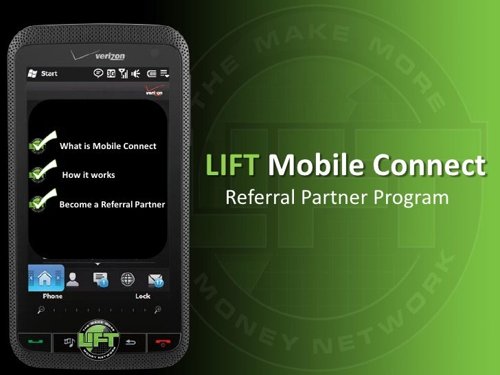 What is Mobile ConnectHow it works                LIFT Mobile ConnectBecome a Referral Partner    Referral Partner Program