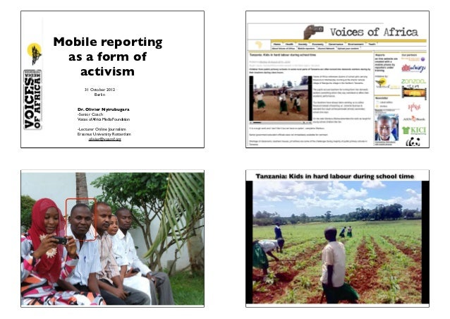 Mobile reporting as a form of   activism       31 October 2012            Berlin   Dr. Olivier Nyirubugara   -Senior Coach...