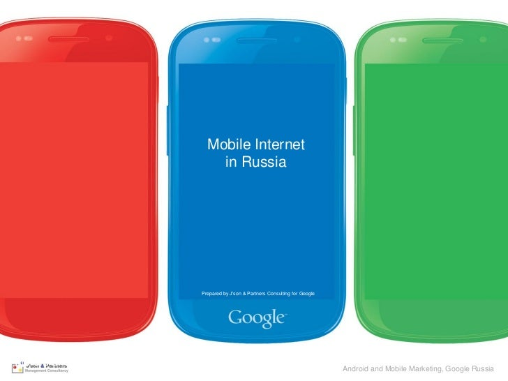 Mobile Internet                                       in Russia                                   Prepared by Json & Partn...