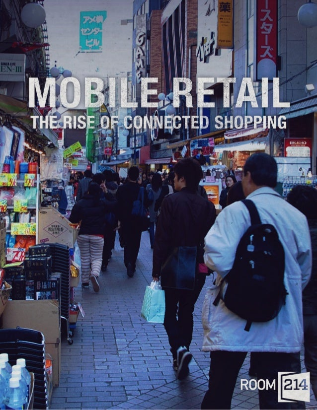 MOBILE RETAIL                             |   THE RISE OF CONNECTED SHOPPINGWhy It MattersSmartphones and tablets are fast...