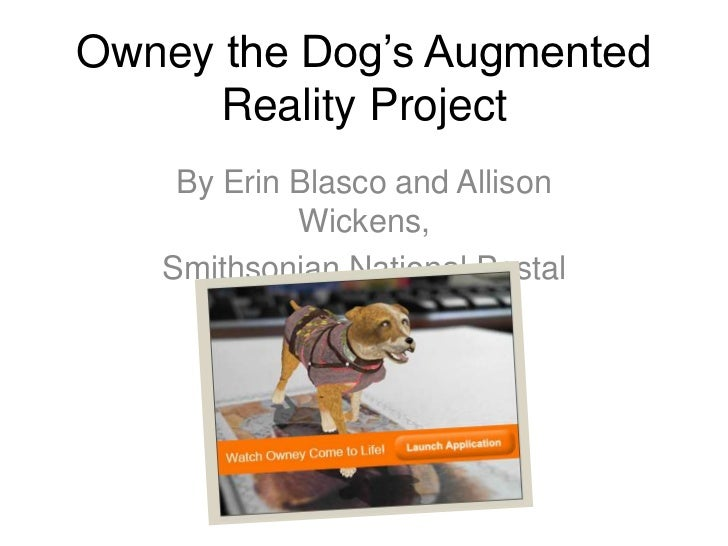 Owney the Dog's Augmented     Reality Project    By Erin Blasco and Allison            Wickens,   Smithsonian National Pos...