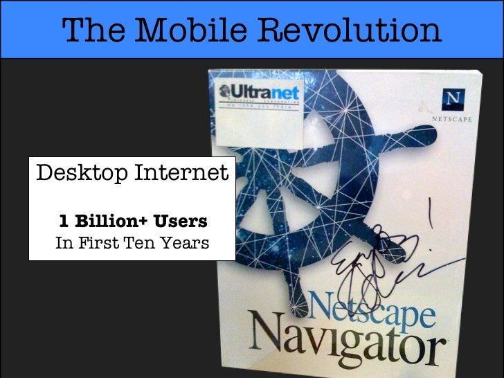 The Mobile RevolutionDesktop Internet 1 Billion+ Users In First Ten Years