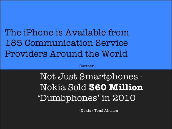 The iPhone is Available from185 Communication ServiceProviders Around the World                - Gartner        Not Just S...