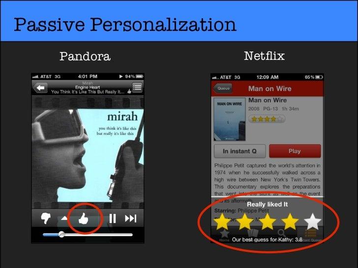 Passive Personalization    Pandora               Netflix