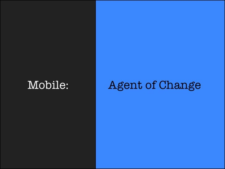 Mobile:   Agent of Change