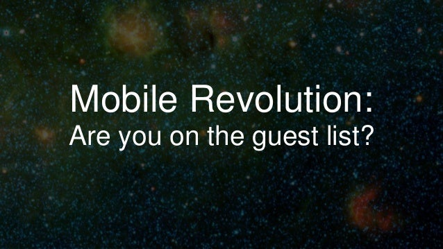 Mobile Revolution: Are you on the guest list?