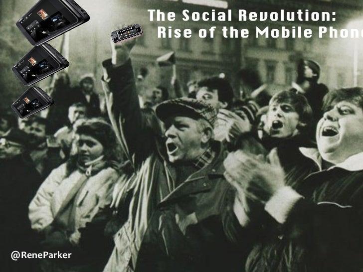@ReneParker The Social Revolution:   Rise of the Mobile Phone