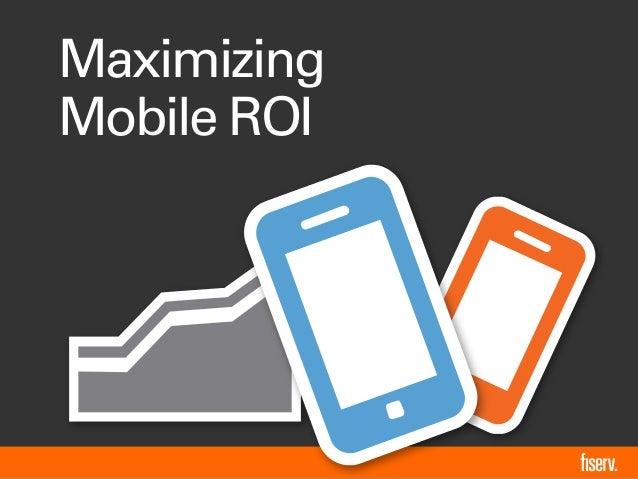 Maximizing Mobile Banking ROI