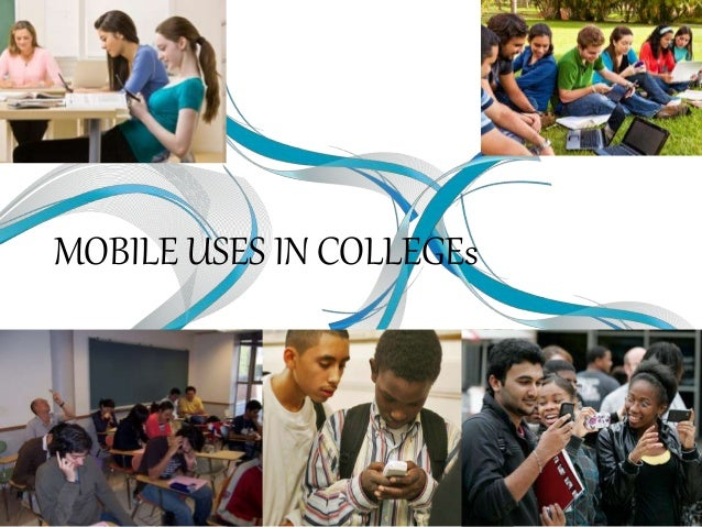 MOBILE USES IN COLLEGEs