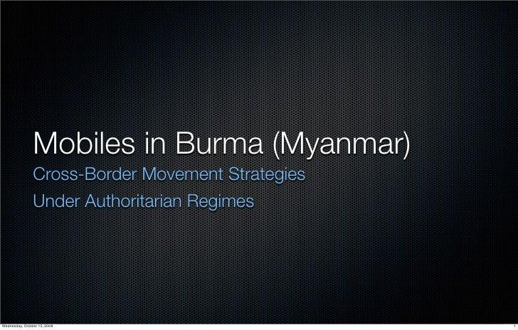 Mobiles in Burma (Myanmar)                 Cross-Border Movement Strategies                 Under Authoritarian Regimes   ...