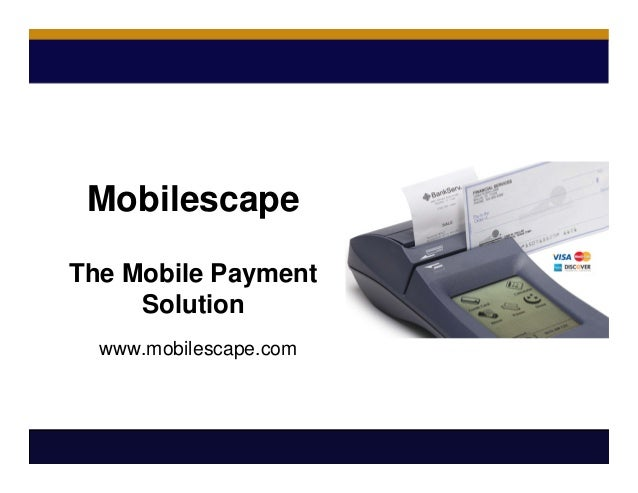 Mobilescape The Mobile Payment Solution www.mobilescape.com