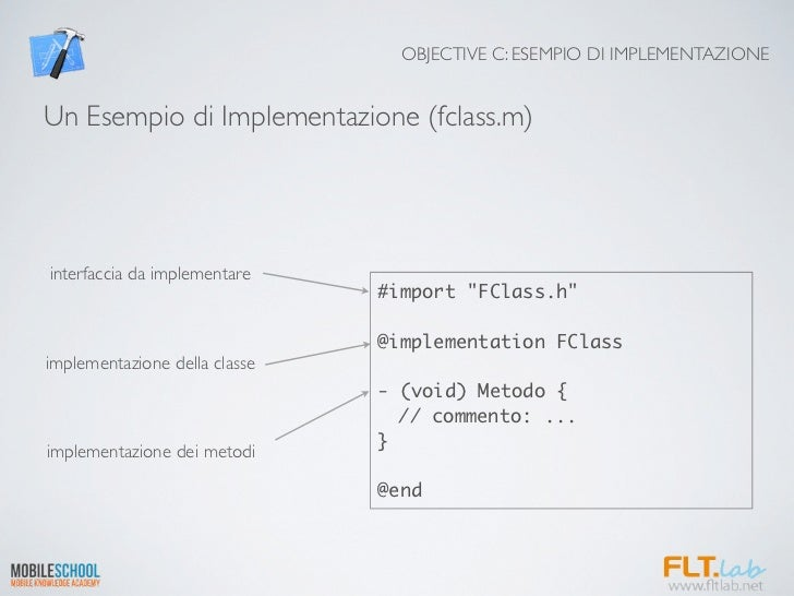 OBJECTIVE C: ESEMPIO DI IMPLEMENTAZIONEUn Esempio di Implementazione (fclass.m)interfaccia da implementare                ...