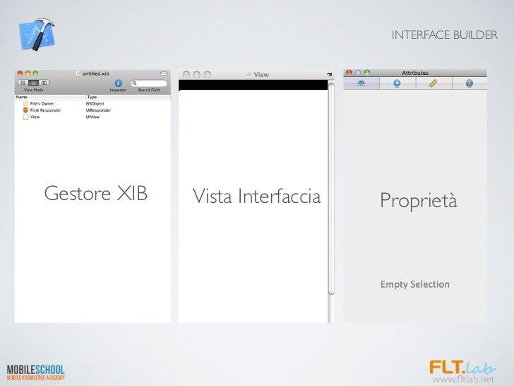 INTERFACE BUILDERGestore XIB   Vista Interfaccia   Proprietà