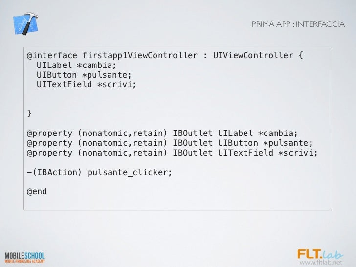 PRIMA APP : INTERFACCIA@interface firstapp1ViewController : UIViewController {! UILabel *cambia;! UIButton *pulsante;! UIT...