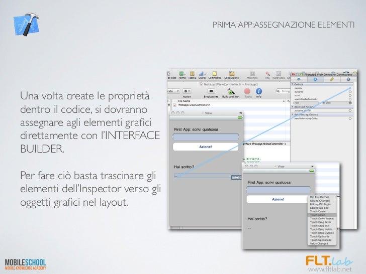 PRIMA APP:ASSEGNAZIONE ELEMENTIUna volta create le proprietàdentro il codice, si dovrannoassegnare agli elementi graficidir...