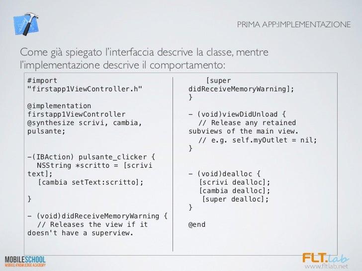 PRIMA APP:IMPLEMENTAZIONECome già spiegato l'interfaccia descrive la classe, mentrel'implementazione descrive il comportam...