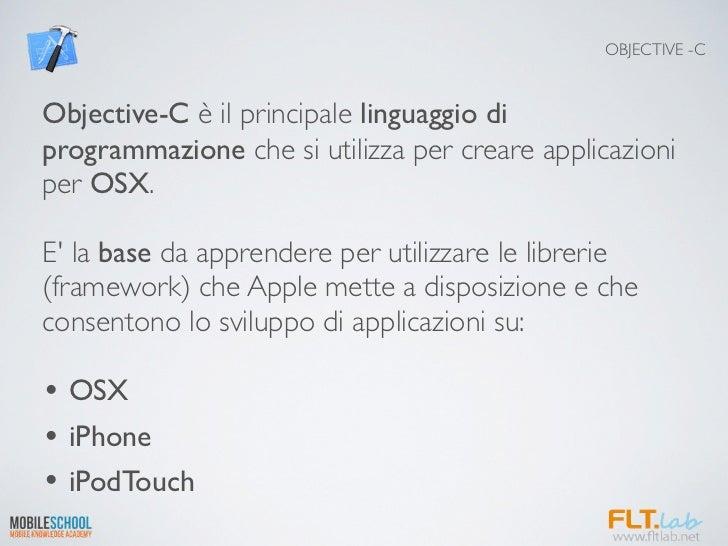 OBJECTIVE -CObjective-C è il principale linguaggio diprogrammazione che si utilizza per creare applicazioniper OSX.E la ba...