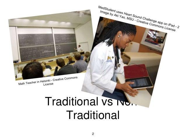 Traditional vs Non- Traditional 2