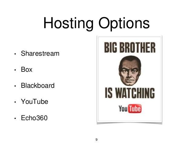 Hosting Options • Sharestream • Box • Blackboard • YouTube • Echo360 9