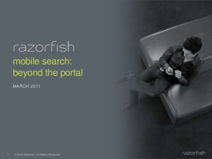 mobile search:beyond the portal<br />March 2011<br />