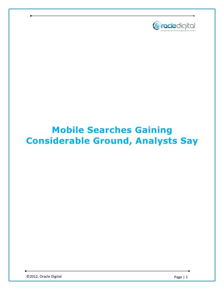 Mobile Searches GainingConsiderable Ground, Analysts Say©2012, Oracle Digital       Page | 1