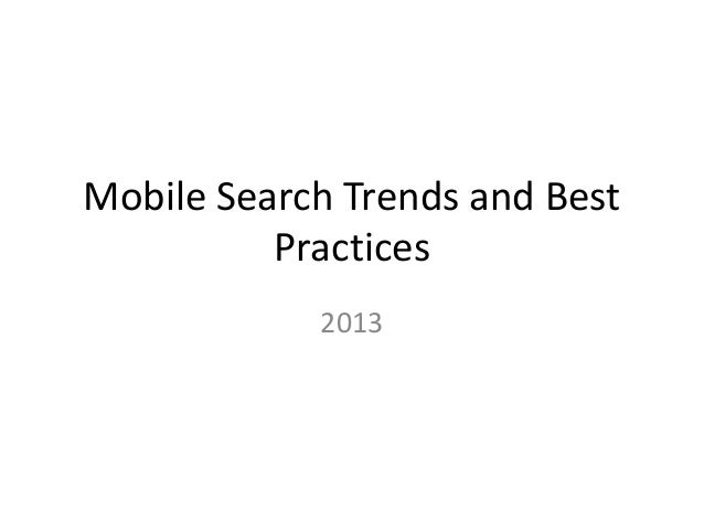 Mobile Search Trends and Best Practices 2013