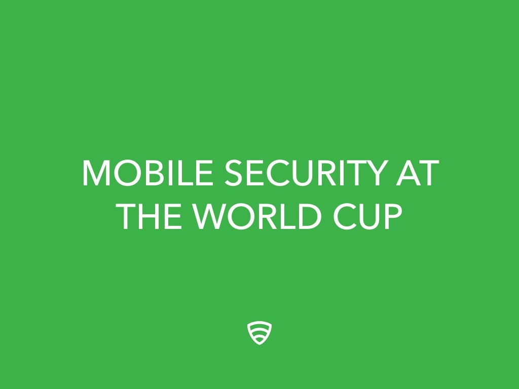 Mobile Security at the World Cup