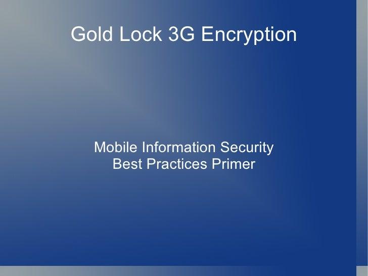 Gold Lock 3G Encryption Mobile Information Security Best Practices Primer