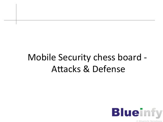 Mobile  Security  chess  board  -‐   A4acks  &  Defense