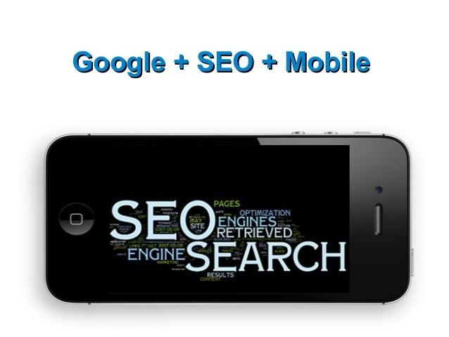 Google + SEO + Mobile