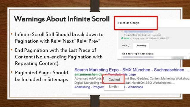 """Warnings About Infinite Scroll • Infinite Scroll Still Should break down to Pagination with Rel=""""Next"""" Rel=""""Prev"""" • End Pa..."""